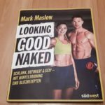Buchrezension - Looking Good Naked von Mark Maslow